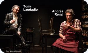 nella foto Tony Laudadio e Andrea Renzi